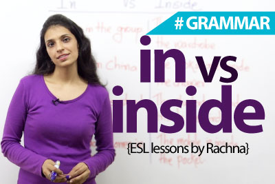 English Grammar Lesson - The difference between In and Inside