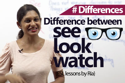 Advanced English Lesson - Difference between See, Look and Watch ( ESL lesson)
