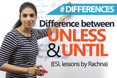 Learn English - Difference between 'Unless' & 'Until' (Advanced English Lesson)