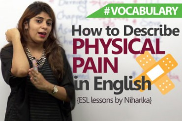 How to describe physical pain in English.