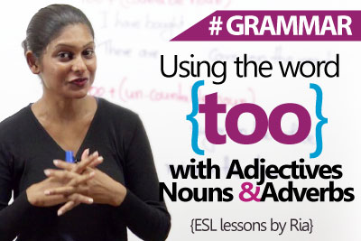 Using 'too' with nouns, adjectives & adverbs correctly - English Grammar Lesson