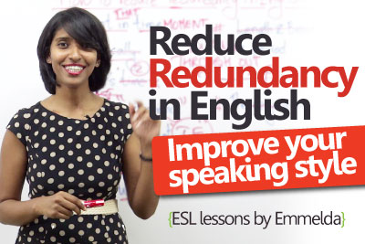 Do you sound wordy in English? English lesson to avoid redundancy (Learning to speak Fluent English)
