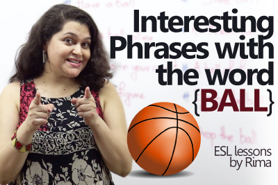 Interesting English phrases with 'BALL' - Free English lessons