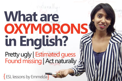Learn what are 'Oxymorons' in English - Spoken English lesson