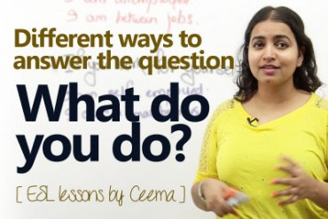How to answer the question – What do you do?