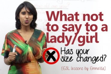 English phrases – What not to say to a lady or a girl