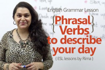 Phrasal verbs to describe your day – English Grammar Lesson