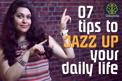 Skillopedia video to improve your personality and jazz up your everyday life. Build confidence