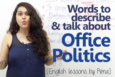 Improve your English speaking with this English vocabulary lesson to describe office politics