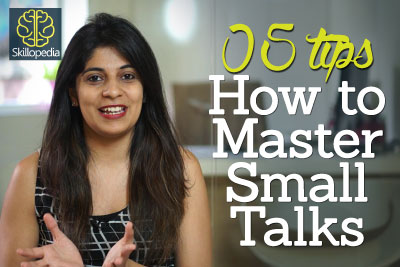Improve your communication skills and be self-confident