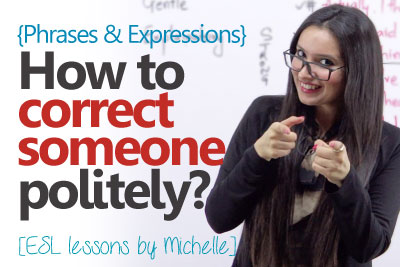 Free English lesson to learn English phrases for correcting someone