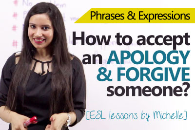 Spoken English lesson to learn English expressions to accept an apology and forgive someone
