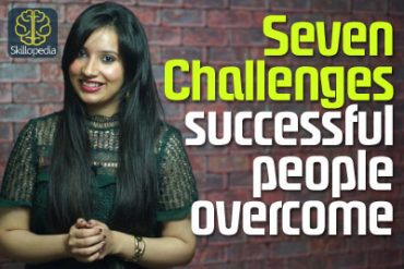 07 challenges successful people overcome