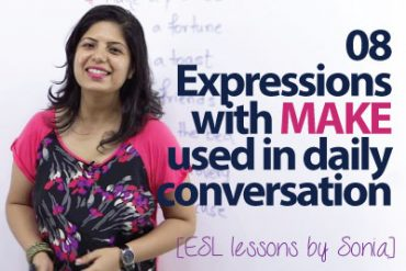08 interesting expressions with MAKE used in daily conversation.