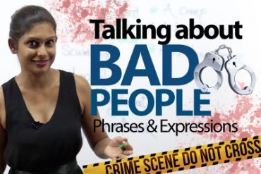 Talk about 'Bad People' in English.