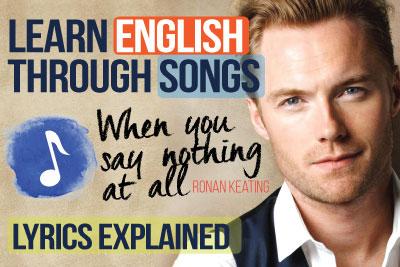 learning English through songs - Ronan Keating - When you say nothing at all - lyrics