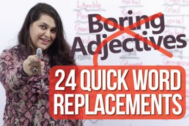 24 quick word replacements -Stop using 'Boring Adjectives'