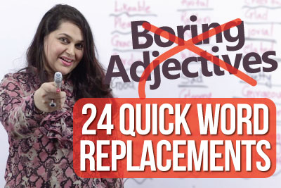 English speaking lesson to stop using boring adjectives and learn quick word replacements in your daily English conversations