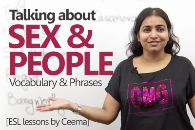Advanced English lesson for talking about sex and people and learning sex vocabulary