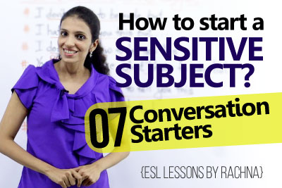 conversation starters to start a sensitive subject - Advanced English lesson