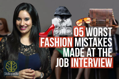 Job interview skills - Fashion mistakes and job interview dress code