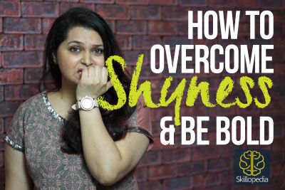 How to overcome shyness and be bold - Skillopedia - Personality Development video