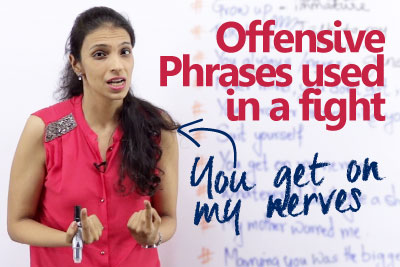 Offensive English phrases used in a fight – English lessons for beginners and advanced level learners.