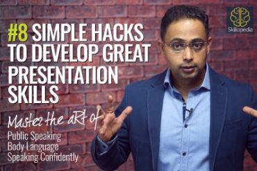 08 Simple Hacks to develop Great Presentation Skills.
