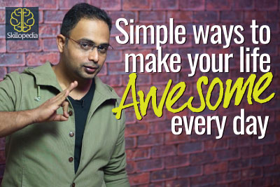 Skillopedia video for personality development and increase confidence and make life awesome