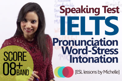 English lesson by Michelle to get better score in IELTS speaking test exam and improve English pronunciation and intonation