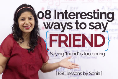 Learn English vocabulary and speak English with confidence - different ways to say the word friend