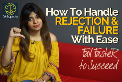 Personality development video by Skillopedia you would learn how to handle rejection and failure successfully and increase confidence.