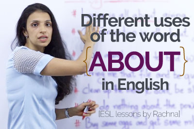 Free English speaking lesson to learn uses of about and speak fluent English with confidence