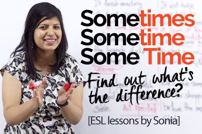 English speaking lesson to clear the confusion between sometime and sometimes