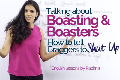 Real life English lesson to talk about Boasting & Boasters and Improve your English speaking
