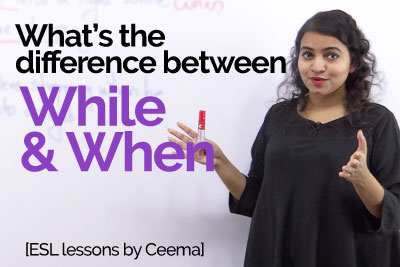 Spoken English lesson - difference between While & When