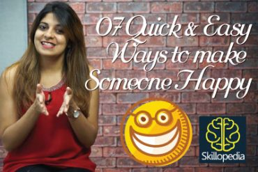 7 Quick & Easy ways to Make Someone Happy