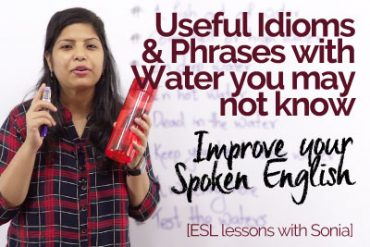 Useful Idioms and phrases with 'WATER' you may not know
