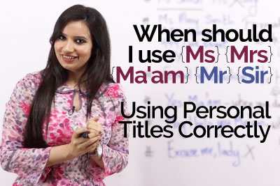 Improve your English writing skills and learn using personal titles correctly