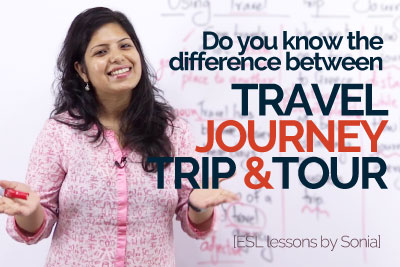 English speaking Lesson to learn the difference between Travel, Journey Trip & Tour
