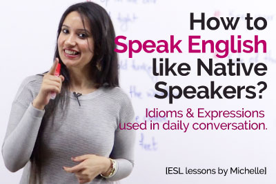 How to speak English like native speakers - English Idioms and English speaking Lesson