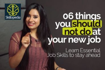 6 Things you shouldn't do at your new job
