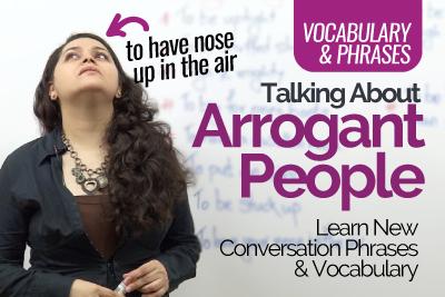 Spoken English institute Mumbai - Free English lessons - Arrogant People