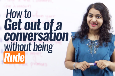 Personality development course to learn Public speaking tips and get out of a conversation without being rude.
