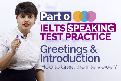 IELTS Speaking Practice Test Part 0 - Greetings & Introductions