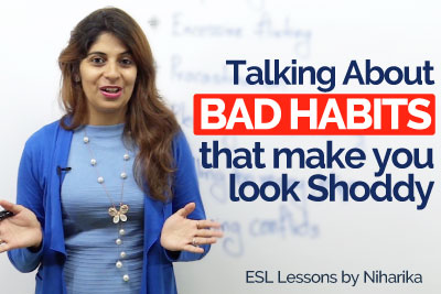 English Vocabulary Lesson to talk about Bad habits in English