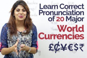 Learn Correct Pronunciation of 20 Major World Currencies