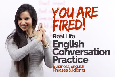 Real life English conversation practice lesson - you are fired