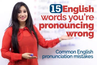 15 English words you're mispronouncing! Common Pronunciation mistakes with difficult English words.