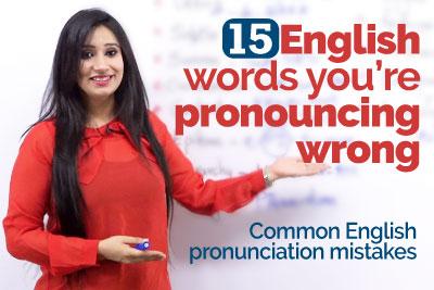 Common English pronunciation Mistakes